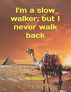 I'm a slow walker, but I never walk back: Notebook Journal Bulk for Travelers, Class and Office, Diary Writing Subject Memo Book Planner with Lined ... 60 Sheets, 5.5x8.5 inch, Travel Note Book Set