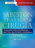 Sabiston. Tratado de cirugía: Fundamentos biológicos de la práctica quirúrgica moderna