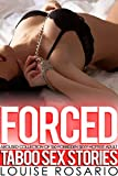Forced Aroused Collection of 150 Forbidden Sexy Hottest Adult Taboo Sex Stories (English Edition)