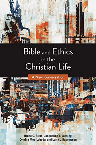 Compare Textbook Prices for Bible and Ethics in the Christian Life: A New Conversation 3 Edition ISBN 9780800697617 by Bruce C. Birch;Jacqueline E. Lapsley;Cynthia D. Moe-Lobeda;Larry L. Rasmussen