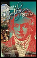Saint Beethoven Speaks