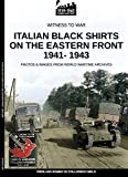 Italian black shirts on the Eastern front 1941-1943 (Witness to war Book 17) (English Edition)
