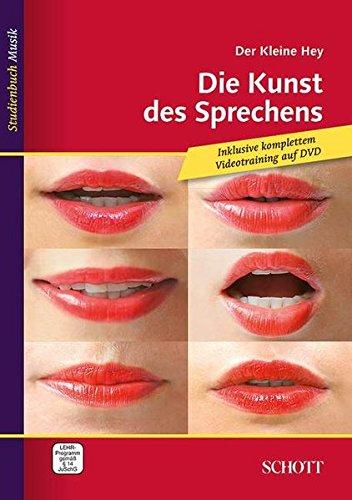 Der kleine Hey: Die Kunst des Sprechens. Ausgabe mit DVD. (Studienbuch Musik)