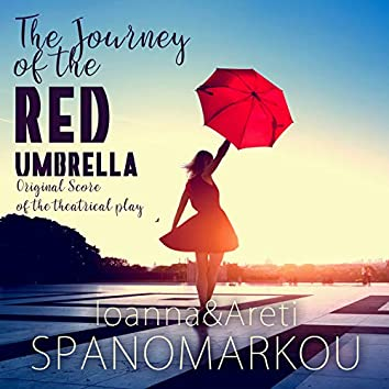 The Journey of the Red Umbrella (Original Score of the Theatrical Play)