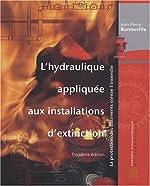L'hydraulique appliquée aux installations d'extinction de Jean-Pierre Bonneville