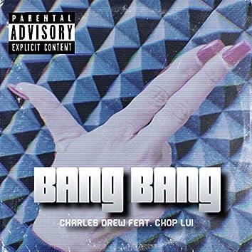 Bang Bang (feat. Chop Lui)