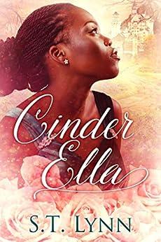 Cinder Ella (Black Trans Fairy Tales Book 1) by [S. T. Lynn, Tami Veldura]