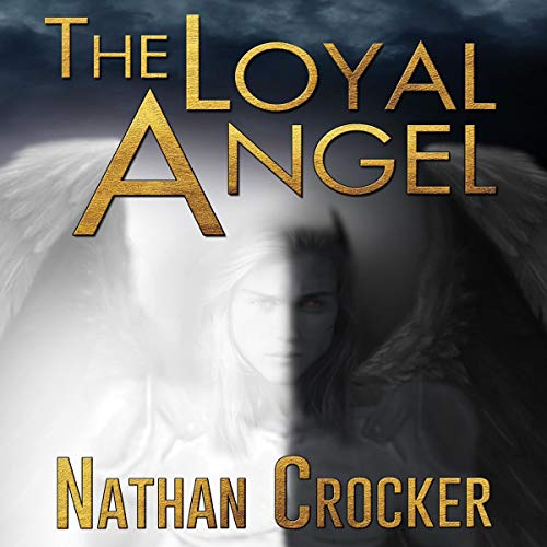 The Loyal Angel Audiobook By Nathan Crocker cover art