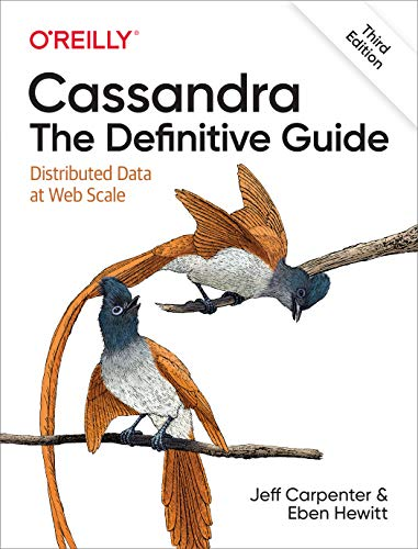 Cassandra: The Definitive Guide: Distributed Data at Web Scale (English Edition)