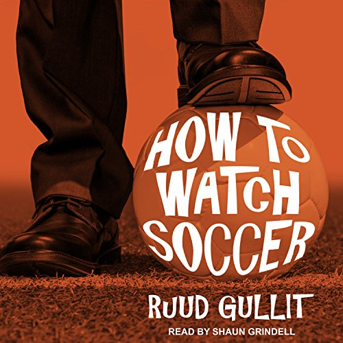 How to Watch Soccer audiobook cover art