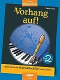 Vorhang auf! Band 2: Spielstücke für Sopranblockflöte und Klavier
