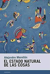 El estado natural de las cosas par  Alejandro Morellón Mariano
