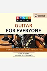 Knack Guitar for Everyone: A Step-by-Step Guide to Notes, Chords, and Playing Basics (Knack: Make It easy) Kindle Edition