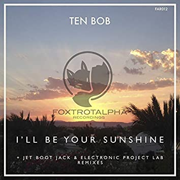 I'll Be Your Sunshine