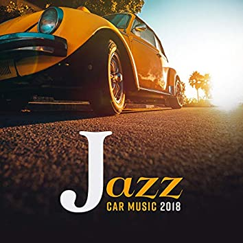 Jazz Car Music 2018