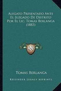Alegato Presentado Ante El Juzgado de Distrito Por El LIC. Tomas Berlanga (1883)