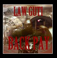 Back Pay by Law Guti