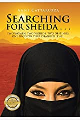 Searching for Sheida . . .: Two Women, Two Worlds, Two Destinies, One Decision That Changed It All Relié