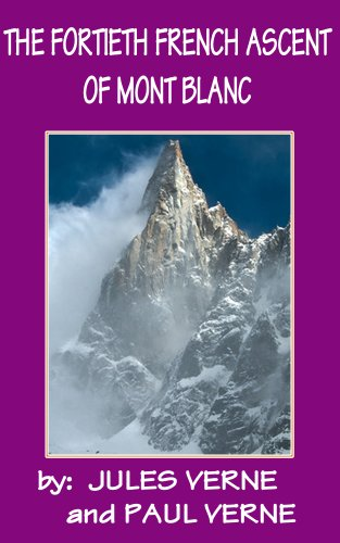 THE FORTIETH FRENCH ASCENT OF MONT BLANC (illustrrated) (English Edition)