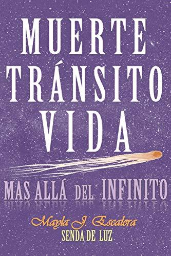MUERTE, TRÁNSITO, VIDA: Más allá del Infinito
