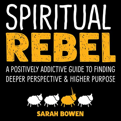 Spiritual Rebel Audiobook By Sarah Bowen cover art
