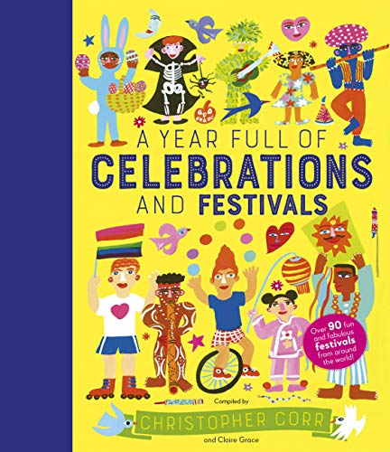 Compare Textbook Prices for A Year Full of Celebrations and Festivals: Over 90 fun and fabulous festivals from around the world New Edition ISBN 9780711245433 by Grace, Claire,Corr, Christopher