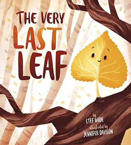 The Very Last Leaf - Kindle edition by Wade, Stef, Davison, Jennifer.  Children Kindle eBooks @ Amazon.com.