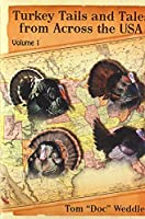 Turkey Tails and Tales from Across the USA: Volume 1