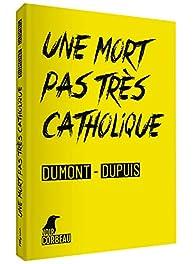 Une mort pas très catholique par Dumont