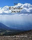 El Salvador Journal: Travel and Write of our Beautiful World (El Salvador Travel Books) (Volume 3)