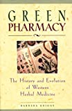 Green Pharmacy: The History and Evolution of Western Herbal Medicine