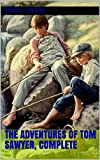 The Adventures of Tom Sawyer, Complete (English Edition)