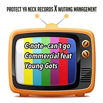 Can't Go Commercial (feat. Young Gots)