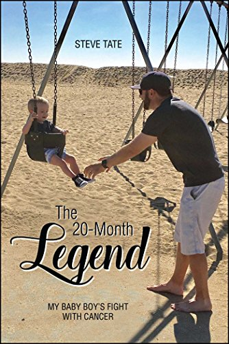 The 20-Month Legend: My Baby Boy's Fight with Cancer