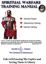 Spiritual Warfare Training Manual Revisited: Loosing The Captive and Setting Them At Liberty