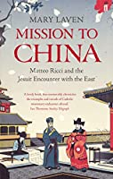 Mission to China: Matteo Ricci and the Jesuit Encounter with the East
