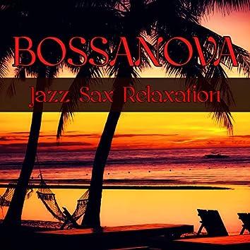 Bossanova Jazz Sax Relaxation