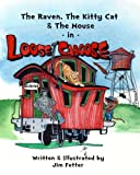 The Raven, The Kitty Cat, and The Mouse in Loose Caboose: Volume 4