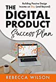 The Digital Product Success Plan: Building Passive Income on Etsy (and Beyond!) (English Edition)