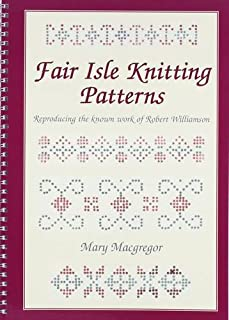 Fair Isle Knitting Patterns: Reproducing the Known Work of Robert Williamson