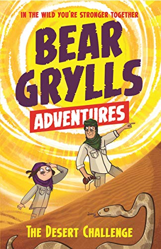 Grylls, B: Bear Grylls Adventure 2: The Desert Challenge: by bestselling author and Chief Scout Bear Grylls (A Bear Grylls Adventure)