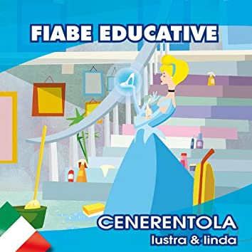 Cenerentola lustra & linda (Fiabe educative in italiano)