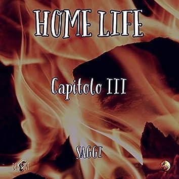 Home Life - Capitolo III
