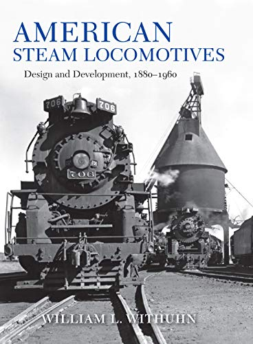 American Steam Locomotives: Design and Development, 18801960 (Railroads Past and Present)