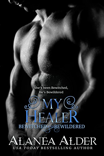 My Healer (Bewitched And Bewildered Book 3) (English Edition)