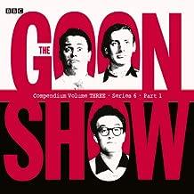 Goon Show Compendium 3: Series 6, Part 1 (Dramatized)