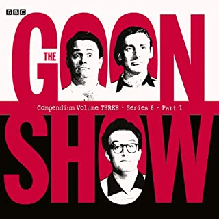 Goon Show Compendium 3: Series 6, Part 1                   By:                                                                                                                                 Spike Milligan                               Narrated by:                                                                                                                                 Peter Sellers,                                                                                        Spike Milligan                      Length: 6 hrs and 58 mins     1 rating     Overall 5.0