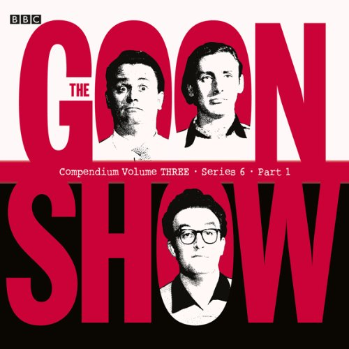 Goon Show Compendium 3: Series 6, Part 1 cover art