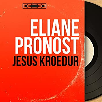 Jesus Kroëdur (feat. Gérard Pondaven) [Mono version]