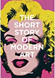 Image of The Short Story of Modern Art: A Pocket Guide to Key Movements, Works, Themes, and Techniques